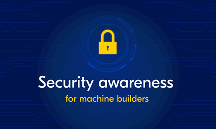 Why cyber security should be top of mind for machine builders