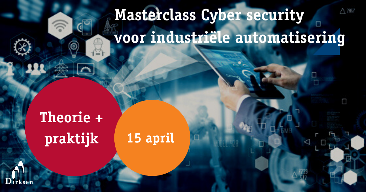Nieuw! Masterclass Cyber security voor industriële automatisering (ICS en OT)