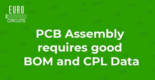 PCB assemblage vereist goede BOM en CPL gegevens