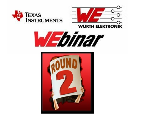 2nd round Webinars with Texas Instruments and Würth Elektronik