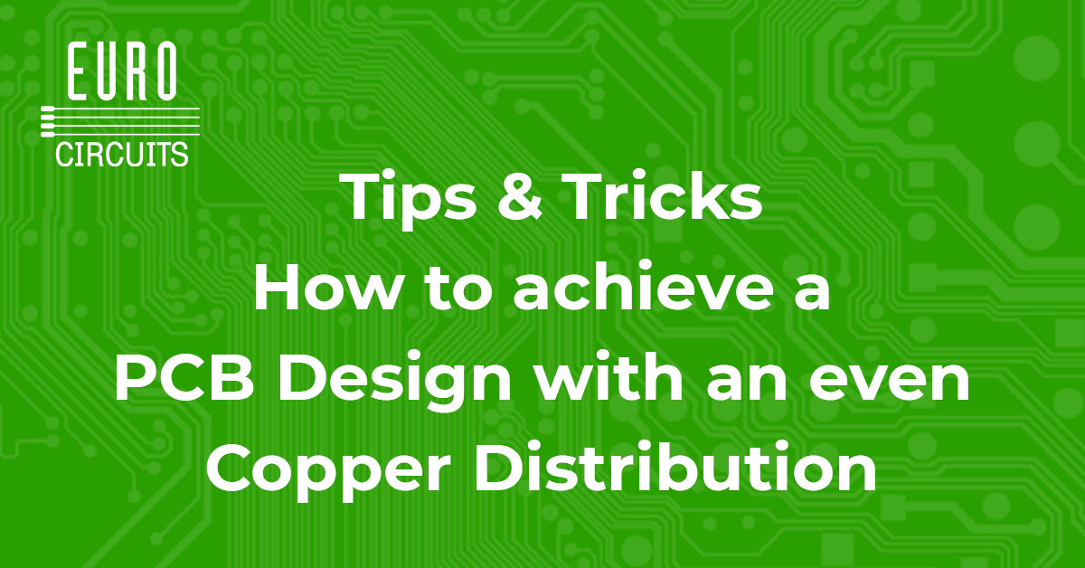 Tipps & Tricks for a PCB design with an even copper distribution