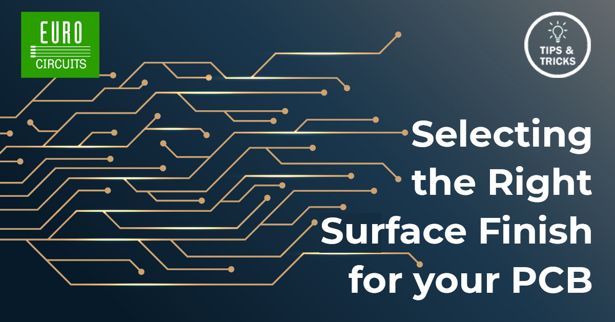 TECHNOLOGY THURSDAY: selecting the right surface finish for your PCB