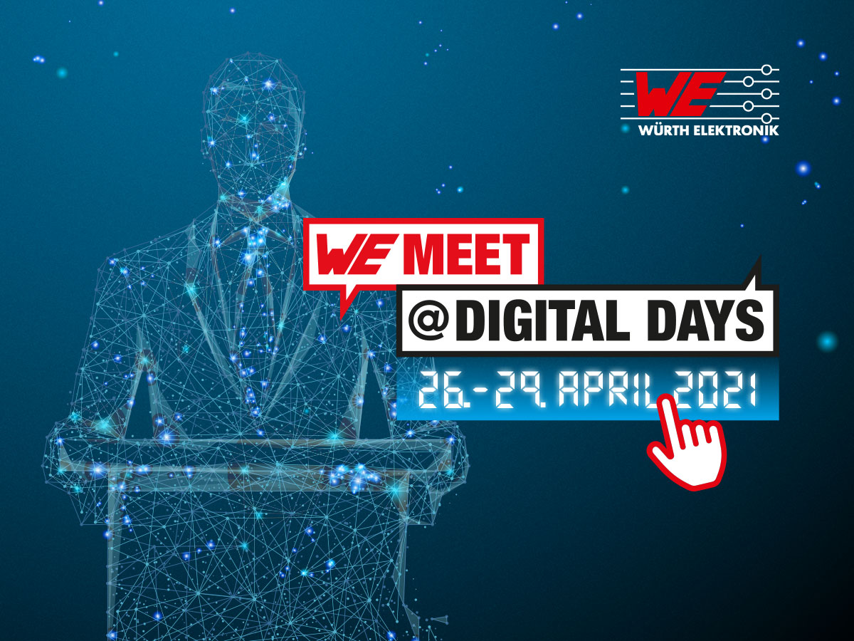 Würth Elektronik's, WE meet @ digital days 2021