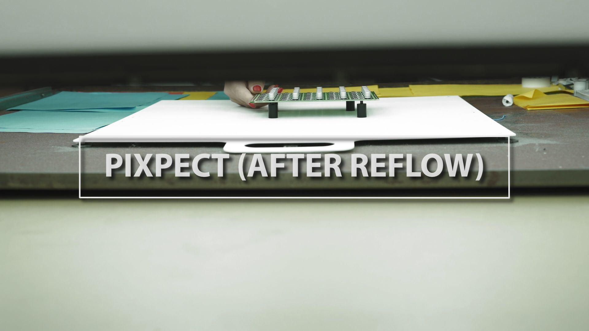 Technology Thursday: Pixpect after reflow