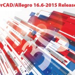 OrCAD/Allegro 16.6-2015 Release Available For Download